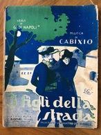 GRAFICA EDITORIALE  1925 SPARTITO MUSICALE  I FIGLI DELLA STRADA Di Di Napoli- Buxio ED, C.A. BIXIO MILANO - Volksmusik
