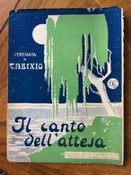 GRAFICA EDITORIALE 1925 SPARTITO MUSICALE IL CANTO DELL'ATTESA  Di C.A.BIXIO CASA EDITRICE MUSICALE DI C.A.BIXIO MILANO - Volksmusik