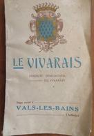 LE VIVARAIS- Brochure Des Syndicats D'Initiative 1931de L'ARDÈCHE- VALS-LES-BAINS- 71 Vues - Rhône-Alpes