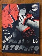 GRAFICA EDITORIALE 1931 SPARTITO MUSICALEPASSA IL TORERO  Di C.A.BIXIO CASA EDITRICE MUSICALE DI C.A.BIXIO MILANO - Volksmusik