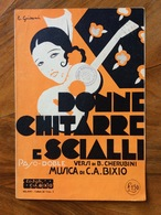 GRAFICA EDITORIALE 1930 SPARTITO MUSICALE  DONNE GHITARRE E SCIAL Di C.A.BIXIO- CHERUBINI DIS. E.GRISANI  ED. C.A.BIXIO - Volksmusik