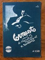 GRAFICA EDITORIALE 1932 SPARTITO MUSICALE  TORMENTO  Di RUSCONI- CHERUBINI DIS.  NISA  ED. C.A.BIXIO MILANO - Volksmusik