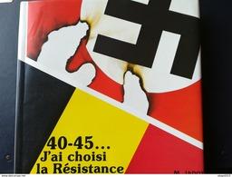 40  -  45... J Ai Choisi La Résistance M. Jadot Livre Régionalisme Belgique Wallonie Ciney Guerre1939  - 1945 Militaria - Guerre 1939-45