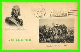 MILITARIA - LE MARÉCHAL BESSIÈRES (1768-1813) - BATAILLE DE FRIEDLAND, 1807 - CIRCULÉE EN 1915 - - Personnages
