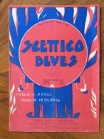 GRAFICA EDITORIALE 1924 SPARTITO MUSICALE Scettico Blues Di Rulli-Defilippis  ED. F.LLI FRANCHI CASA DELLA CANZONE - Volksmusik