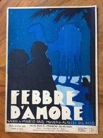 GRAFICA EDITORIALE 1929 SPARTITO MUSICALE Febbre D'amore Di Fazi-Delpelo  ED. F.LLI FRANCHI CASA DELLA CANZONE - Volksmusik