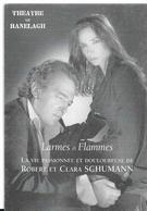 PARIS THEATRE DU RANELAGH  LARMES ET FLAMMES ROBERT ET CLARA SCHUMANN - Théâtre