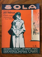 """GRAFICA EDITORIALE 1930 SPARTITO MUSICALE  """" Sola """" Di Padilla-Simeoni-Torres Copertina Di VALERIO  ED. F.LLI FRANCHI - Musica Popolare"""