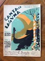 """GRAFICA EDITORIALE 1931  SPARTITO MUSICALE  """"Canta La Laguna """" Di Delpelo-Torres-Simeoni  ED. F.LLI FRANCHI - Volksmusik"""