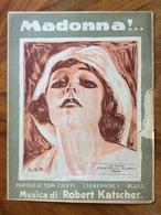 """GRAFICA EDITORIALE 1924 SPARTITO MUSICALE   """"Madonna ! """" Di Cioffi-Katscher   ED. F.LLI CURCI NAPOLI - Volksmusik"""