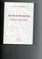 E02 - SUREAU (Jean-Yves) : Les Rues De Reims, Mémoire De La Ville, 1 Vol In-8, Reims 2002 (avec Dédicace De L'auteur) - Livres Dédicacés