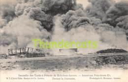 CPA INCENDIE DES TANKS A PETROLE DE HOBOKEN ANVERS ANTWERPEN AMERICAN PETROLEUM SAPEUR POMPIER BRANDWEER BASTYNS HERMANS - Sapeurs-Pompiers
