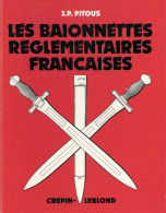 BAIONNETTES REGLEMENTAIRES FRANCAISES PITOUS GUIDE COLLECTION - Libri