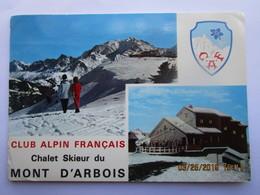 CP 74 SAINT GERVAIS - Club Alpin Français Chalet Skieur Du Mont D'Arbois, Gare Supérieure Du Téléphérique Gr.de Megeve - Saint-Gervais-les-Bains