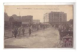 CPSM. Casablanca. La Place De France. Les Magasins Modernes. Animation. Timbre N° 3 De 1900. Dents En Moins. Circulé. - Casablanca