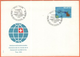 SVIZZERA - SUISSE - HELVETIA - 1974 - 40 Campionati Mondiali Di Tiro + Special Cancel Thun, WM Im Schiessen - Svizzera