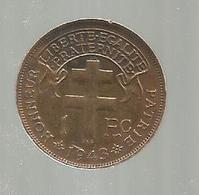 Monnaie , CAMEROUN FRANCAIS LIBRE , Coq ,croix De Lorraine , 1943, Honneur ,patrie,1 Franc C., 2 Scans - Colonies