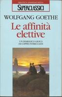 WOLFGANG GOETHE - Le Affinità Elettive. - Libri, Riviste, Fumetti