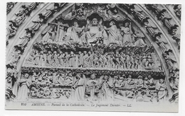 AMIENS - N° 259 - LA CATHEDRALE - LE PORTAIL - LE JUGEMENT DERNIER - CPA NON VOYAGEE - Amiens