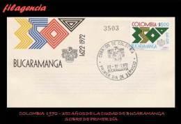 AMERICA. COLOMBIA SPD-FDC. 1972 350 AÑOS DE LA CIUDAD DE BUCARAMANGA - Colombie