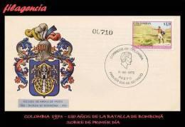 AMERICA. COLOMBIA SPD-FDC. 1973 150 AÑOS DE LA BATALLA DE BOMBONÁ - Colombie