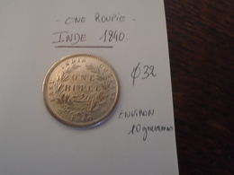 1840- PIECE De 1 ROUPIE Recto/Verso Reine VICTORIA -3 Photos - India