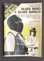 Musica - La Vera Storia Del Rock - Blues Nero E Blues Bianco - 1^ Ed. 1981 - Libri, Riviste, Fumetti