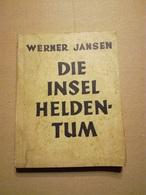 Livre Allemand 1942 - Die Insel Heldentum - Werner Jansen - Livres, BD, Revues