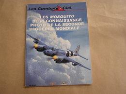 LES COMBATS DU CIEL Les Mosquito De Reconnaissance Photo RAF Royal Air Force Aviation Avion Guerre 1940 1945 - Aerei