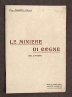 Storia Valle D'Aosta - A. Stella - Le Miniere Di Cogne - 1^ Ed. 1913 - Books, Magazines, Comics