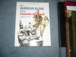 ( Militaria Guerre Maroc ) Thierry Et Mary Moné  Les Burnous Bleus Sur Les Chemins Du Devoir Spahis Du 1er Marocains - War 1939-45