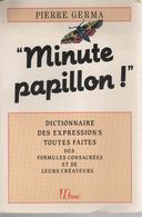 MINUTE PAPILLON: PIERRE GERMA - Dictionnaire Des Expretions Toutes Faites Des Formules Consacrees Et De Leurs Createurs - Woordenboeken