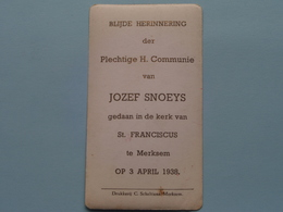 H. Communie Van Jozef SNOEYS > Kerk St. Franciscus Te MERKSEM Op 3 April 1938 ( Scheltiens ) ! - Communion