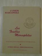 """LES FEUILLES MARCOPHILES : NUMÉRO SPÉCIAL """" PHILEXFRANCE 82 """" 1982 - Philatélie Et Histoire Postale"""