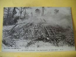 L13 9963 CPA - 40 AU PAYS LANDAIS. UNE CHARBONNIERE EN COMBUSTION. - Frankreich