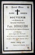 CARTE DECES MEMORANDUM FAIRE PART SOUVENIR DE PAUL DEROULEDE  LIGUE DES PATRIOTES DECEDE EN 1914 - Documents Historiques