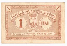 FEIRA- CÉDULA DE 1 CENTAVO DA CÂMARA M/UNICIPAL DA FEIRA.. - Portugal