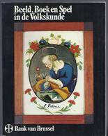 1974 BEELD, BOEK EN SPEL IN DE VOLKSKUNDE - BEDEVAARTVAANTJES EX-VOTO'S VOLKSPRENT VOLKSBOEK ... - Histoire