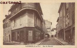 LAUZERTE LA RUE DU MARCHE 82 TARN-ET-GARONNE - Lauzerte