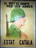GUERRE ESPAGNE GUERRA ESPANA  TRACT AFFICHETTE PROPAGANDA 1936/1942 ESTAT  CATALA ELDRET ES GUANYA PER LES ARMES PLIURES - Documents Historiques