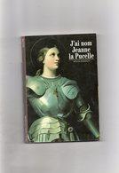 Régine Pernoud. J'ai Nom Jeanne La Pucelle. - Storia