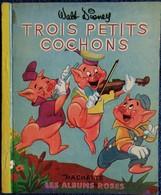 Walt Disney - Trois Petits Cochons  - Les Albums Roses - Hachette - ( E.O 1951 ) . - Books, Magazines, Comics