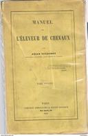1858 MANUEL DE L'ELEVEUR DE CHEVAUX Par Félix VILLEROY. 380 PAGES, Broché. Etat D'usage. - Livres, BD, Revues