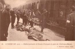 51 EMBARQUEMENT DE BLESSES FRANCAIS EN GARE DE CHALONS SUR MARNE CIRCULEE 1914 - War 1914-18
