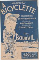 (GEO1)LA BICYCLETTE , BOUVIL , Paroles RENE LAQUIER , Musique ETIENNE LORIN - Partitions Musicales Anciennes