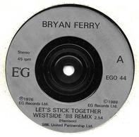 """Bryan Ferry  """"  Let's Stick Together  """" - Unclassified"""