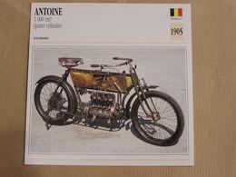 ANTOINE 1000 Cm3 4 Cylindres Belgique 1905 Moto Fiche Descriptive Motocyclette Motos Motorcycle Motocyclette - Fiches Illustrées