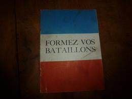 1940  FORMEZ VOS BATAILLONS ,par Le Général DE GAULLE (document Original) - Phrase De Winston Churchill (dernière Image) - Libros, Revistas & Catálogos