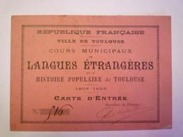 GP 2019 - 663  TOULOUSE  Cours Municipaux De LANGUES ETRANGERES  :  CARTE D'Entrée  1906   XXXX - Vieux Papiers