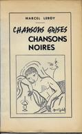 HERBEUMONT ..-- Par Marcel LEROY . Chansons Grises Chansons Noires . 77 Pages . - Herbeumont